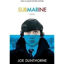Submarine: A Novel (Random House Movie Tie-In Books) by DUNTHORNE, JOE (2011) Paperback