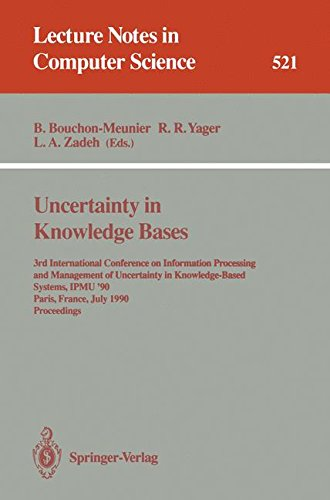 Uncertainty in Knowledge Bases: 3rd International Conference on Information Processing and Management of Uncertainty in Knowledge-Based Systems, ... (Lecture Notes in Computer Science)