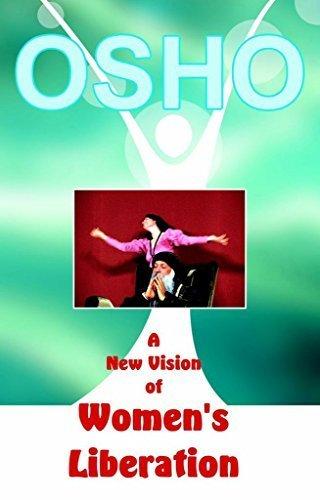 A New Vision of Women's Liberation 1st edition by Rajneesh, Bhagwan Shree, Osho (1987) Paperback