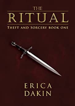 The Ritual (Theft and Sorcery Book 1) by [Dakin, Erica]