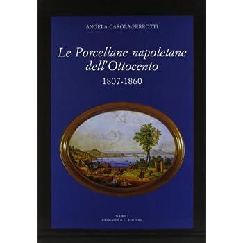 Le Porcellane Napoletane Dell'ottocento (1807-1860)
