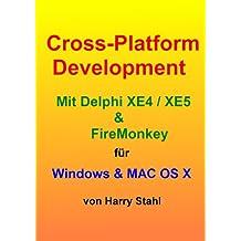 Cross-Platform Development mit Delphi XE4 / XE5 & Firemonkey für Windows & MAC OS X