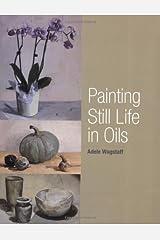 Painting Still Life in Oils Paperback