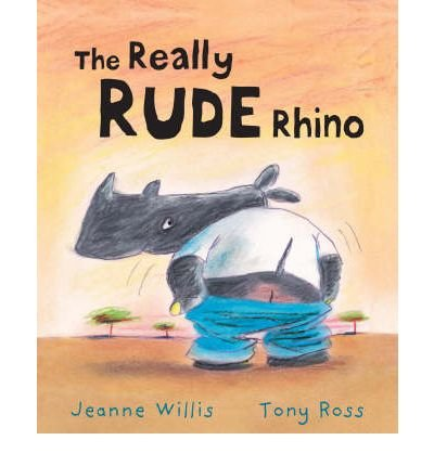 [(The Really Rude Rhino)] [Author: Jeanne Willis] published on (September, 2007)
