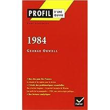 Profil d'une oeuvre : 1984, George Orwell de Aude Lemeunier ( 1 septembre 2004 )