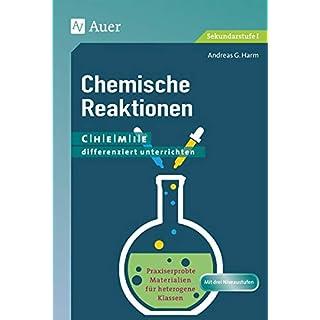 Chemische Reaktionen: Chemie differenziert unterrichten. Praxiserprobte Materialien für heterogene Klassen