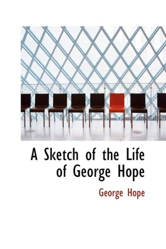 A Sketch of the Life of George Hope
