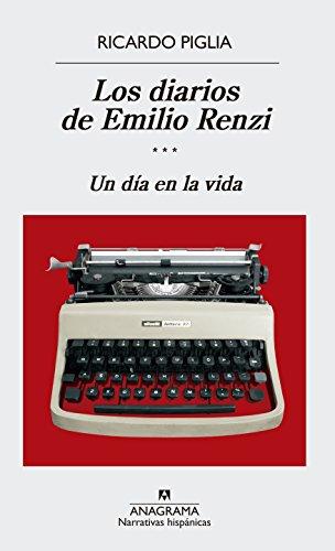 LOS DIARIOS DE EMILIO RENZI: UN DIA EN LA VIDA