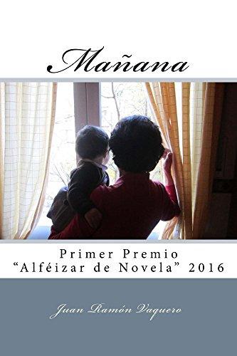 Mañana: Relaciones familiares y un misterioso asesinato en un thriller que te engancha desde la primera página – Primer Premio Alféizar de Novela 2016