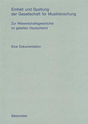 Einheit und Spaltung der Gesellschaft für Musikforschung. Zur Wissenschaftsgeschichte im geteilten Deutschland