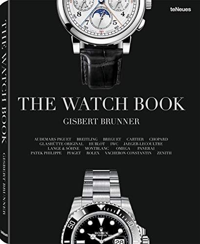 The Watch Book. Der erste reichbebilderte Band der bedeutendsten Armbanduhren-Marken vom besten Kenner der Uhrenwelt Gisbert L.- Brunner (Deutsch, ... - 25 x 32 cm, 256 Seiten (Lifestyle)