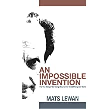 An Impossible Invention: The True Story of the Energy Source that Could Change the World (English Edition)