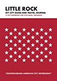 Little Rock DIY City Guide and Travel Journal: City Notebook for Little Rock, Arkansas