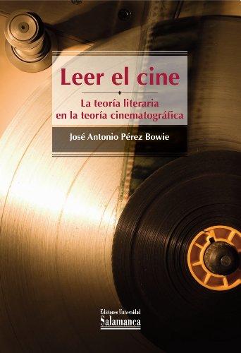 Leer el cine por José Antonio PÉREZ BOWIE