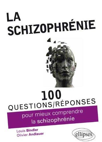 100 questions/réponses pour mieux comprendre la schizophrénie par Louis Bindler, Olivier Andlauer