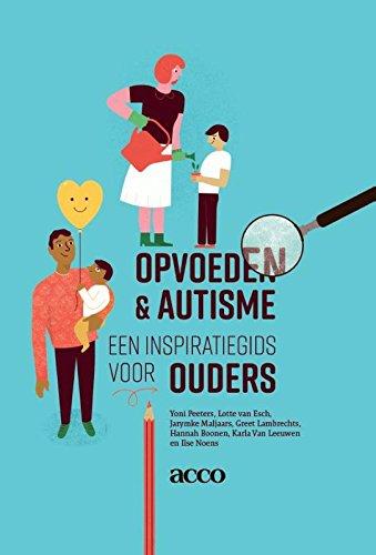 Opvoeden & autisme: Een inspiratiegids voor ouders