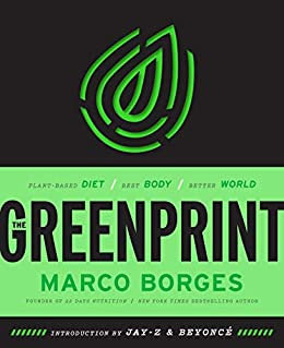 The Greenprint: Plant-Based Diet, Best Body, Better World (English Edition) di [Borges, Marco]