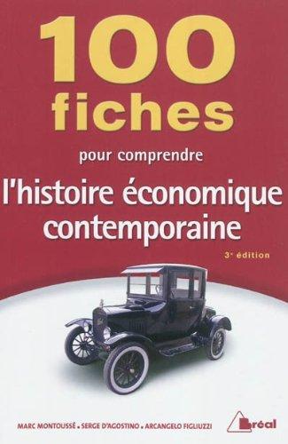 100 fiches pour comprendre l'histoire économique contemporaine, 3ème édition