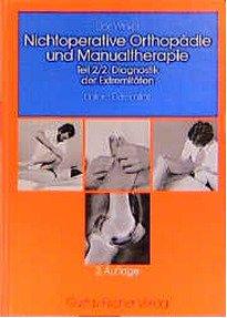 Nichtoperative Orthopädie der Weichteile des Bewegungsapparats, 4 Bde. in 7 Tl.-Bdn, Bd.2/2, Diagnostik der Extremitäten