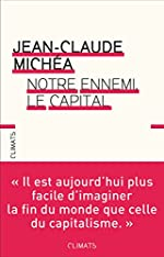 Notre ennemi, le capital de Jean-Claude Michéa