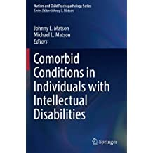 Comorbid Conditions in Individuals with Intellectual Disabilities (Autism and Child Psychopathology Series)