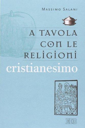 A tavola con le religioni. Cristianesimo