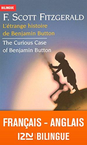 Livre gratuits Bilingue français-anglais : L'étrange histoire de Benjamin Button - The Curious Case of Benjamin Button epub pdf