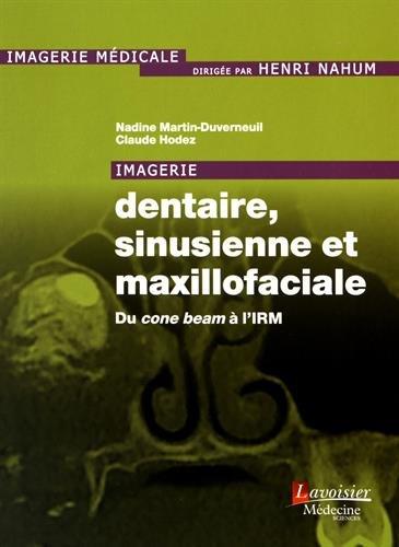 Imagerie dentaire, sinusienne et maxillofaciale : Du cone beam à l'IRM