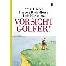 Vorsicht, Golfer!