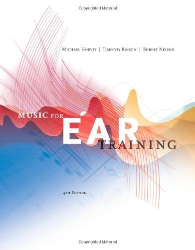 Music for Ear Training (with Premium Website Printed Access Card) 4th by Horvit, Michael, Koozin, Timothy, Nelson, Robert (2012) Spiral-bound