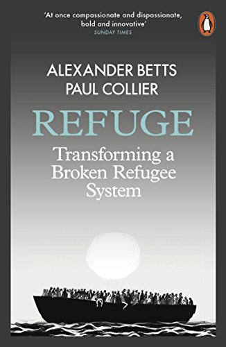 Refuge: Transforming a Broken Refugee System por Alexander Betts
