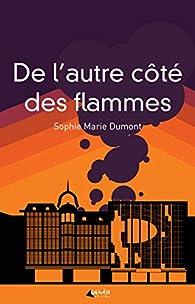 De l'autre côté des flammes  par Dumont Sophie-Marie