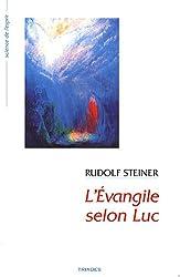 L'Evangile selon Luc : 10 conférences faites à Bâle du 15 au 26 septembre 1909