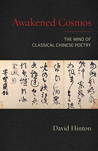 Awakened Cosmos: The Mind of Classical Chinese Poetry (English Edition)