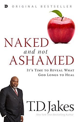Naked and Not Ashamed: It's Time to Reveal What God Longs to Heal (English Edition)
