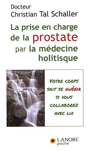 Prise en charge de la prostate par la médecine holistique : Guérir sans subir ni souffrir !