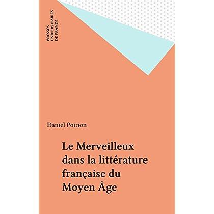 Le Merveilleux dans la littérature française du Moyen Âge (Que sais-je ? t. 1938)