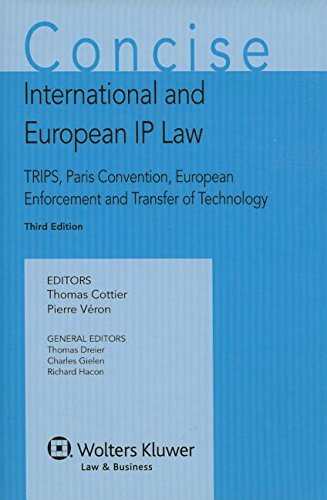 Concise International and European IP Law. TRIPS, Paris Convention, European Enforcement and Transfer of Technology by Thomas Cottier (2014-11-28)