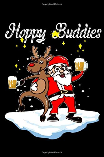 Hoppy Buddies: Santa Claus And Reindeer Christmas Beer Drinking Notebook - Inspirational Journal & Doodle Dairy: Dimensions: 15.2cm x 22.9cm (6