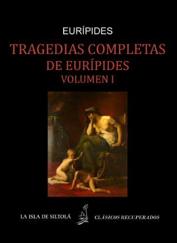 Tragedias de Eurípides vol. I  (Siltolá, Clásicos Recuperados) (Spanish Edition)