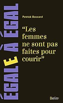 """""""Les femmes ne sont pas faites pour courir"""". Sur les discriminations sexistes dans le sport (Egale à égal)"""