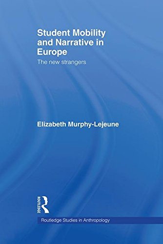 Student Mobility and Narrative in Europe: The New Strangers (Routledge Studies in Anthropology)