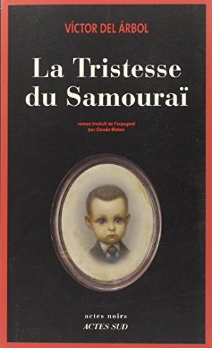 La tristesse du samouraï : roman