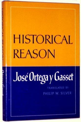 Historical Reason by J ORTEGA (1984-10-17)