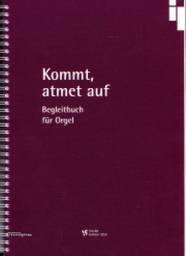 Kommt, atmet auf - Begleitbuch für Orgel (Strube Edition 3355)  by
