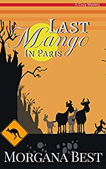 Last Mango in Paris (Australian Amateur Sleuth Book 6) by [Best, Morgana]