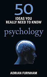 50 Ideas You Really Need to Know: Psychology