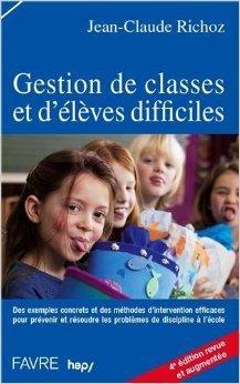 Gestion de classes et d'lves difficiles de Jean-claude Richoz ( 21 janvier 2010 )