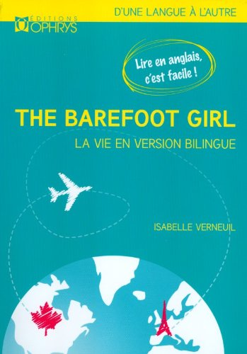 The Barefoot Girl (La fille aux pieds nus) : La vie en version bilingue par Isabelle Verneuil