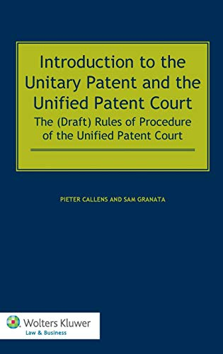 Introduction to the Unitary Patent and the Unified Patent Court: The (Draft) Rules of Procedure of the Unified Patent Court di Pieter Callens